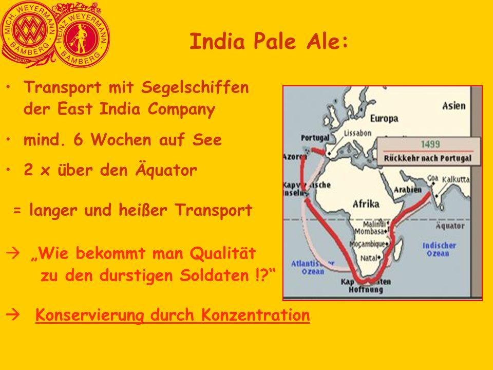 """Transport mit Segelschiffen der East India Company mind. 6 Wochen auf See 2 x über den Äquator = langer und heißer Transport  """"Wie bekommt man Qualit"""