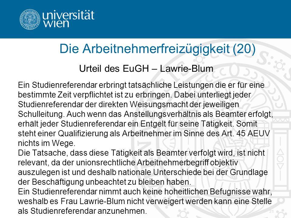 21 Urteil des EuGH – Lawrie-Blum Ein Studienreferendar erbringt tatsächliche Leistungen die er für eine bestimmte Zeit verpflichtet ist zu erbringen.
