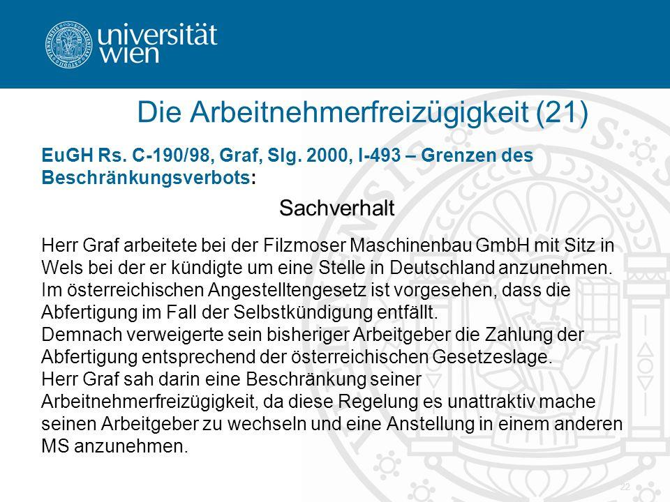 22 EuGH Rs. C-190/98, Graf, Slg. 2000, I-493 – Grenzen des Beschränkungsverbots: Sachverhalt Herr Graf arbeitete bei der Filzmoser Maschinenbau GmbH m