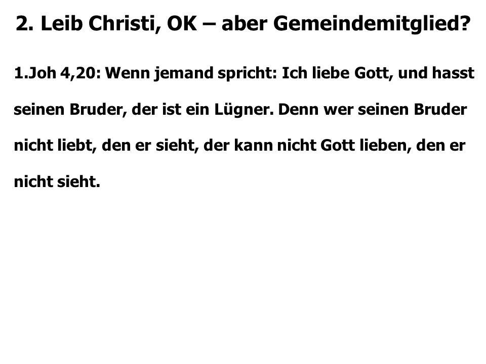 2. Leib Christi, OK – aber Gemeindemitglied.