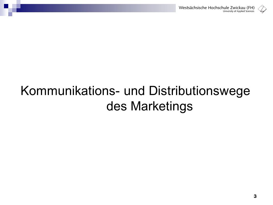 3 Kommunikations- und Distributionswege des Marketings