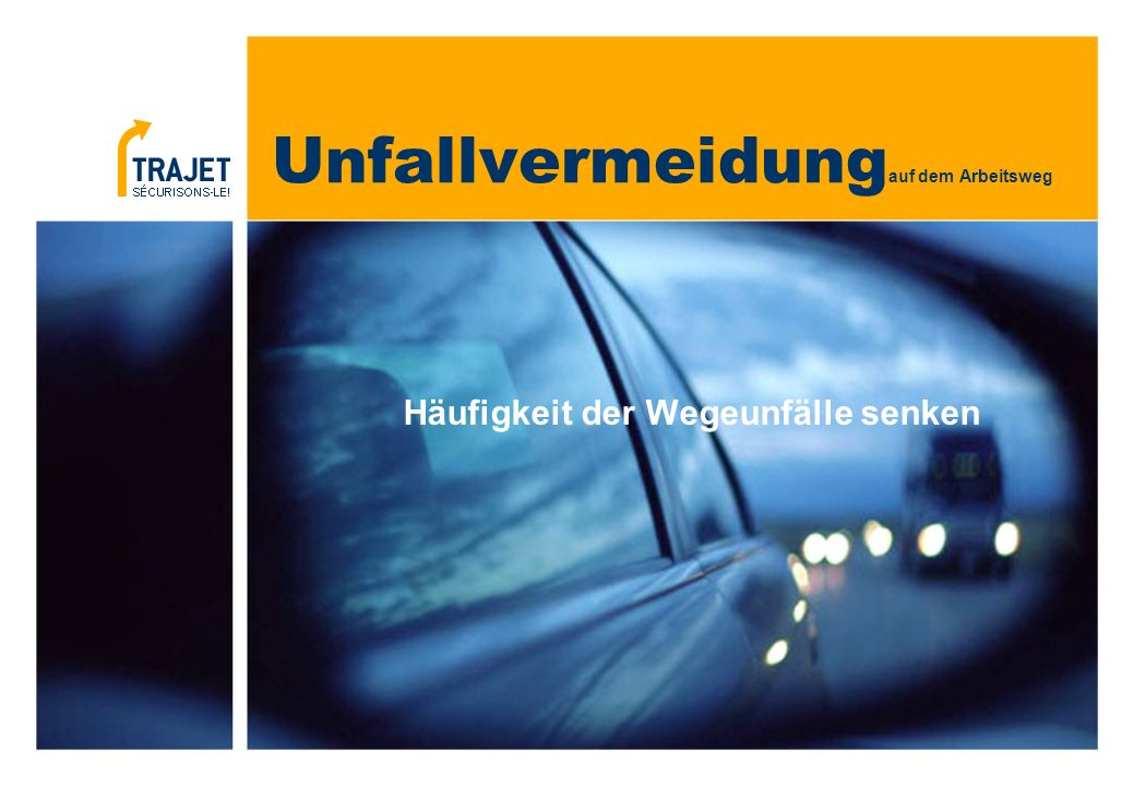 Unfallvermeidung auf dem Arbeitsweg Häufigkeit der Wegeunfälle senken
