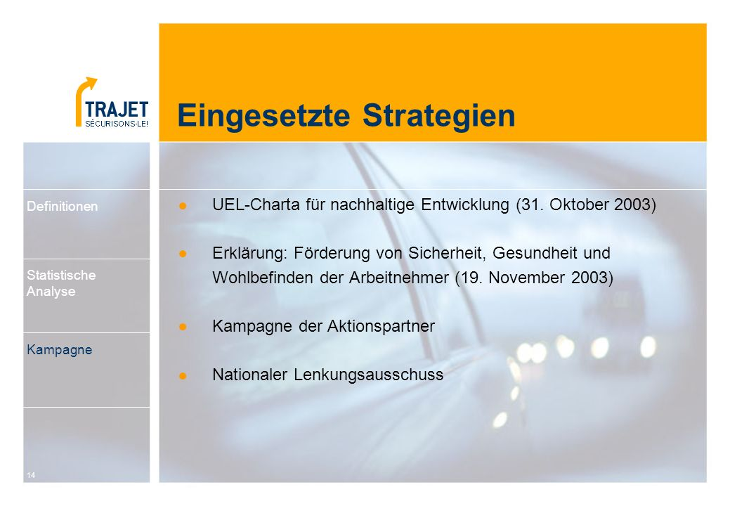 14 Eingesetzte Strategien UEL-Charta für nachhaltige Entwicklung (31. Oktober 2003) Erklärung: Förderung von Sicherheit, Gesundheit und Wohlbefinden d