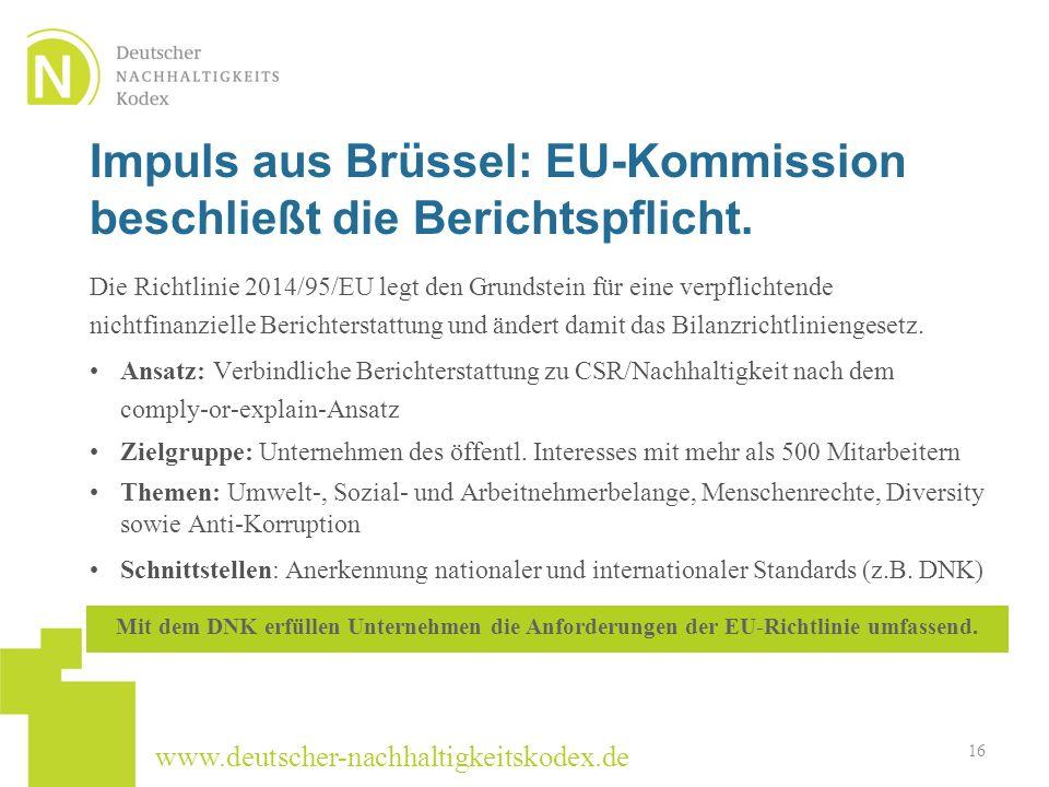 www.deutscher-nachhaltigkeitskodex.de Die Richtlinie 2014/95/EU legt den Grundstein für eine verpflichtende nichtfinanzielle Berichterstattung und änd