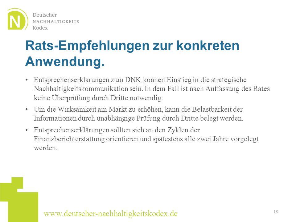 www.deutscher-nachhaltigkeitskodex.de Entsprechenserklärungen zum DNK können Einstieg in die strategische Nachhaltigkeitskommunikation sein. In dem Fa