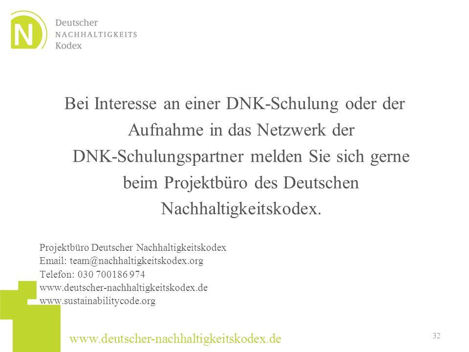 www.deutscher-nachhaltigkeitskodex.de Bei Interesse an einer DNK-Schulung oder der Aufnahme in das Netzwerk der DNK-Schulungspartner melden Sie sich g