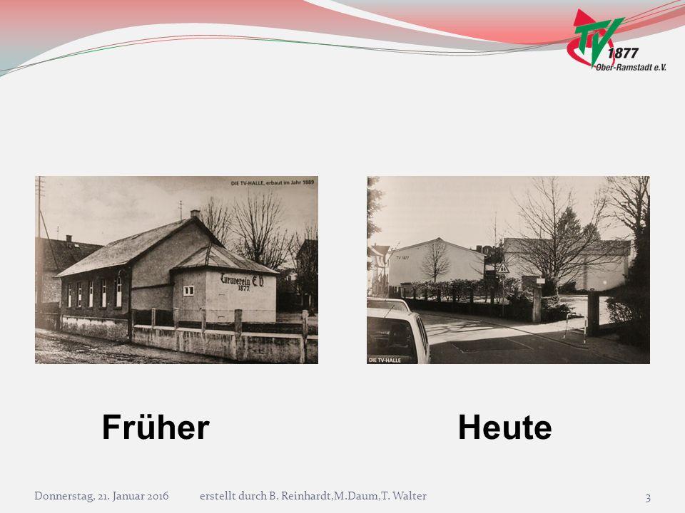 FrüherHeute Donnerstag, 21. Januar 2016erstellt durch B. Reinhardt,M.Daum,T. Walter3