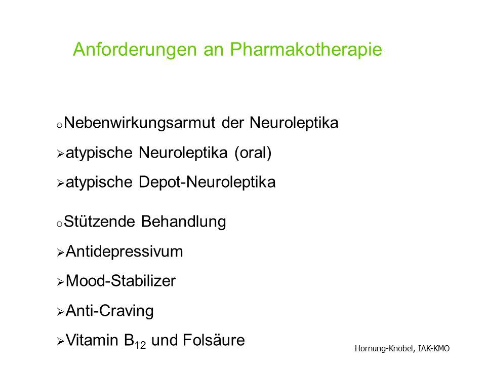 o Nebenwirkungsarmut der Neuroleptika  atypische Neuroleptika (oral)  atypische Depot-Neuroleptika o Stützende Behandlung  Antidepressivum  Mood-S