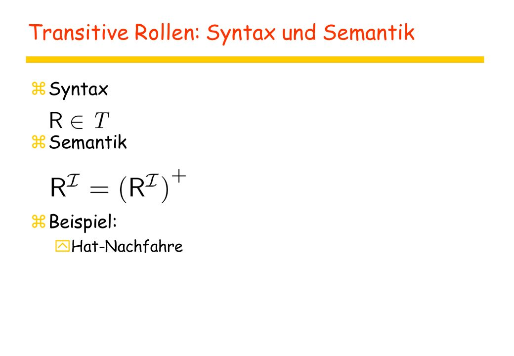 Transitive Rollen: Syntax und Semantik zSyntax zSemantik zBeispiel: yHat-Nachfahre