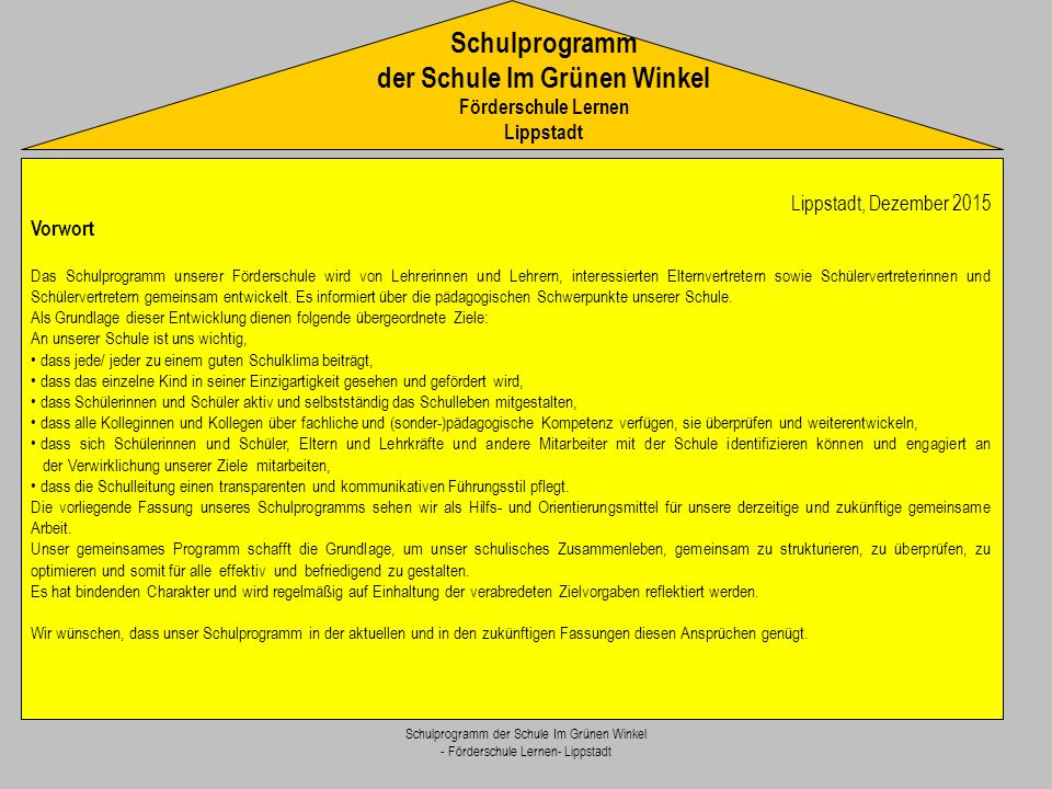 Schulprogramm der Schule Im Grünen Winkel - Förderschule Lernen- Lippstadt Förderschule der Stadt Lippstadt Förderschwerpunkt Lernen Schule Im Grünen Winkel