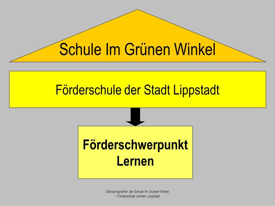 Schulprogramm der Schule Im Grünen Winkel - Förderschule Lernen- Lippstadt Derzeit leben und lernen 180 Schülerinnen und Schüler mit verschiedenen Lernvoraussetzungen in den Klassen 1-10.