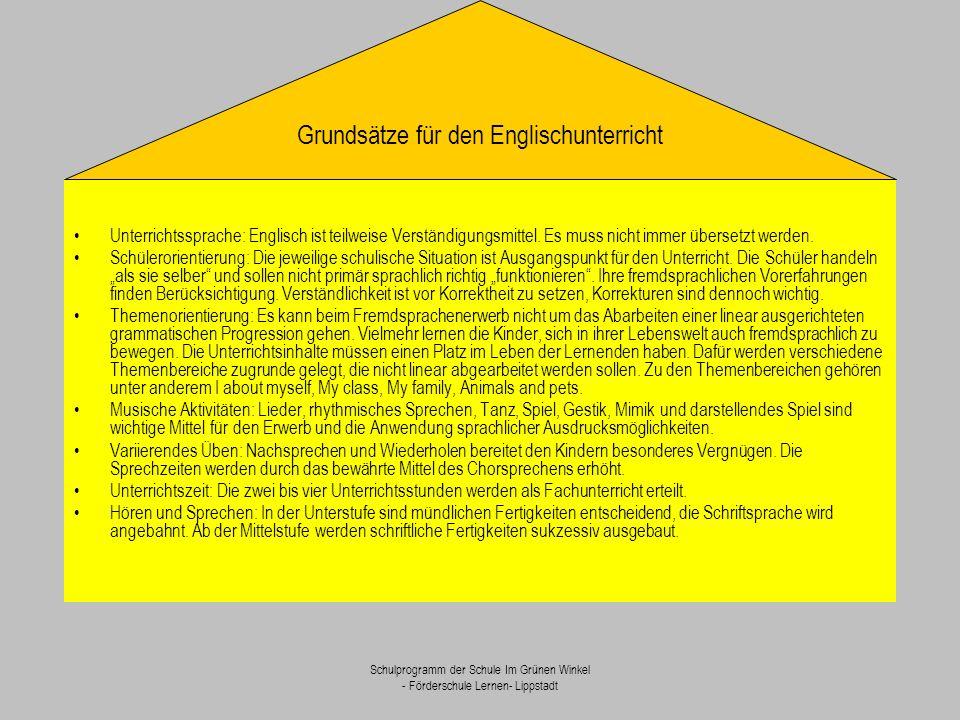 Schulprogramm der Schule Im Grünen Winkel - Förderschule Lernen- Lippstadt Unterrichtssprache: Englisch ist teilweise Verständigungsmittel. Es muss ni