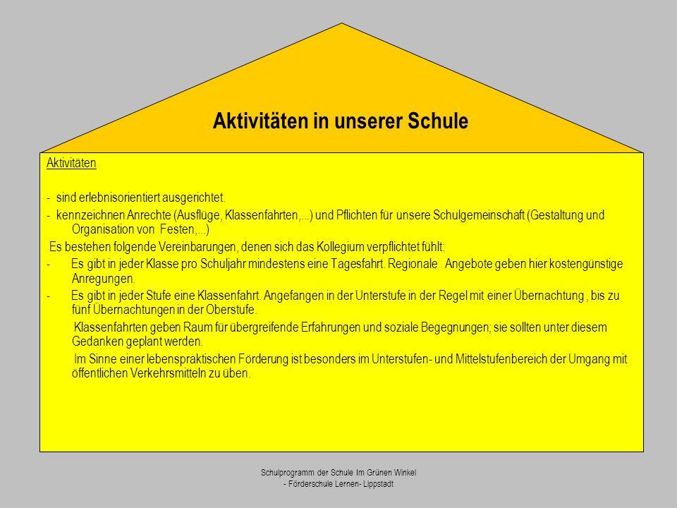 Schulprogramm der Schule Im Grünen Winkel - Förderschule Lernen- Lippstadt Aktivitäten in unserer Schule Aktivitäten - sind erlebnisorientiert ausgeri