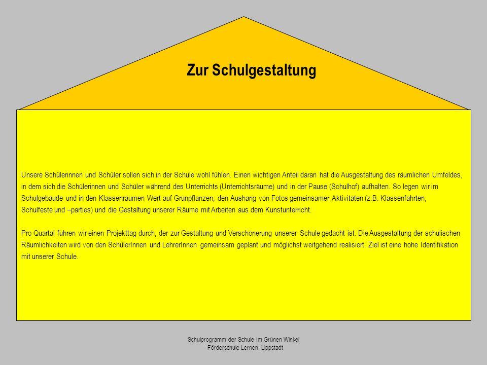 Schulprogramm der Schule Im Grünen Winkel - Förderschule Lernen- Lippstadt Unsere Schülerinnen und Schüler sollen sich in der Schule wohl fühlen. Eine