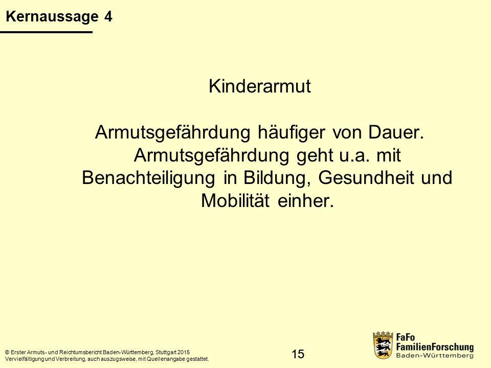 16 Kinder und Jugendliche © Statistisches Landesamt Baden-Württemberg, Stuttgart, 2015 Vervielfältigung und Verbreitung, auch auszugsweise, mit Quellenangabe gestattet.
