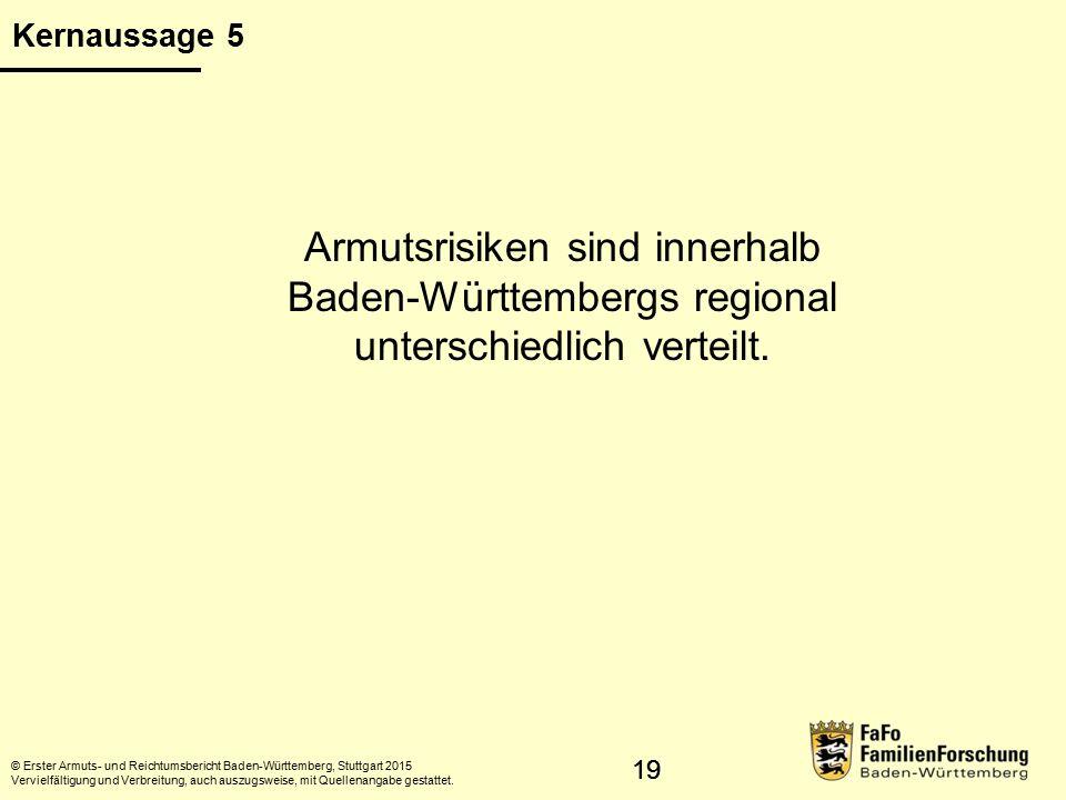 20 Regionale Analysen © Erster Armuts- und Reichtumsbericht Baden-Württemberg, Stuttgart 2015 Vervielfältigung und Verbreitung, auch auszugsweise, mit Quellenangabe gestattet.