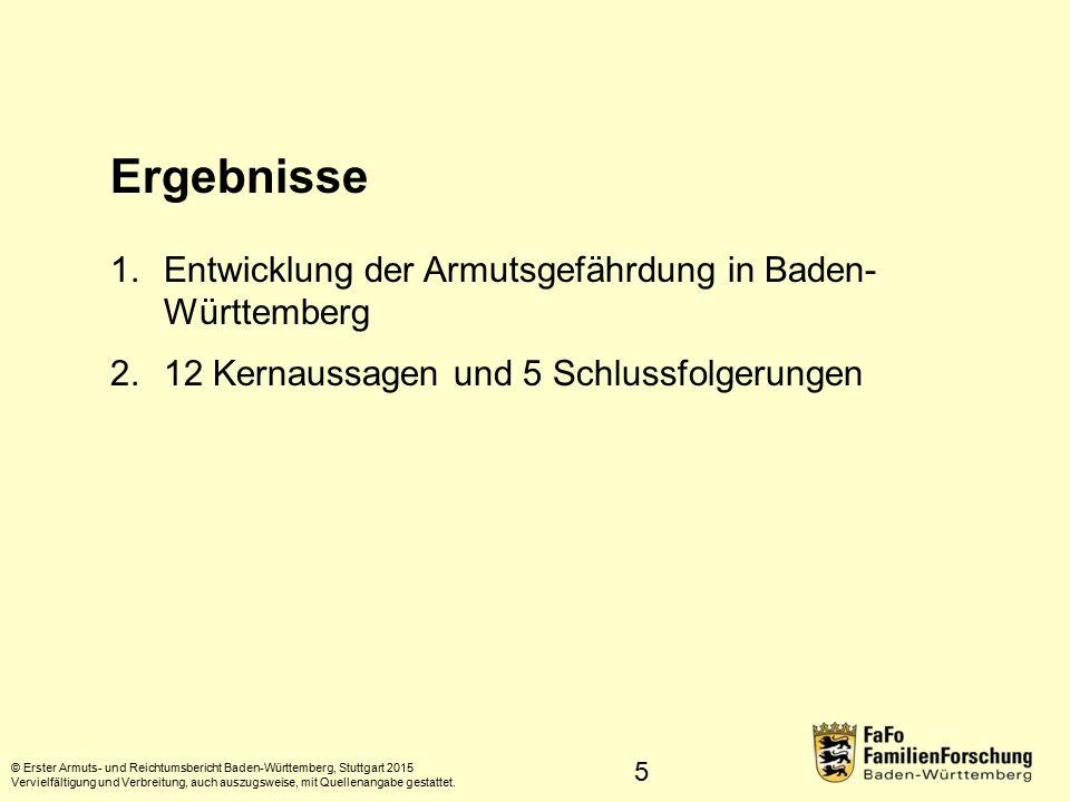 66 Entwicklung © Erster Armuts- und Reichtumsbericht Baden-Württemberg, Stuttgart 2015 Vervielfältigung und Verbreitung, auch auszugsweise, mit Quellenangabe gestattet.