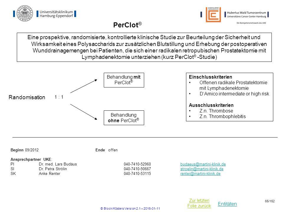 Entitäten Zur letzten Folie zurück PerClot ® Einschlusskriterien Offenen radikale Prostatektomie mit Lymphadenektomie D'Amico intermediate or high ris