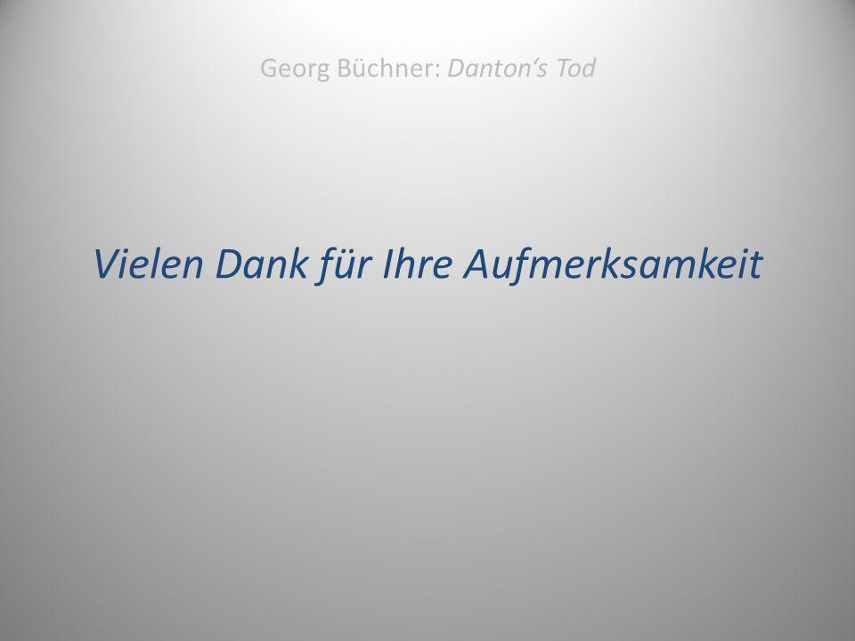 Georg Büchner: Danton's Tod Vielen Dank für Ihre Aufmerksamkeit 19