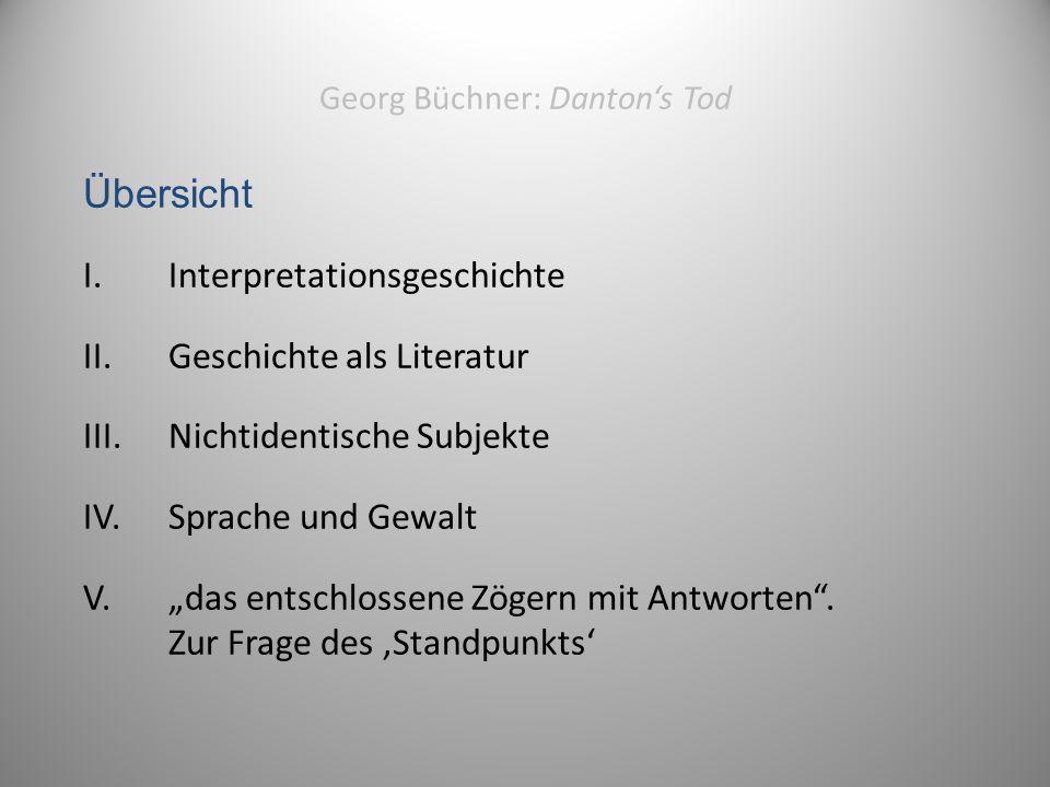 Georg Büchner: Danton's Tod Übersicht I. Interpretationsgeschichte II.