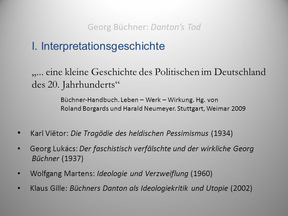 """Georg Büchner: Danton's Tod I. Interpretationsgeschichte """"..."""