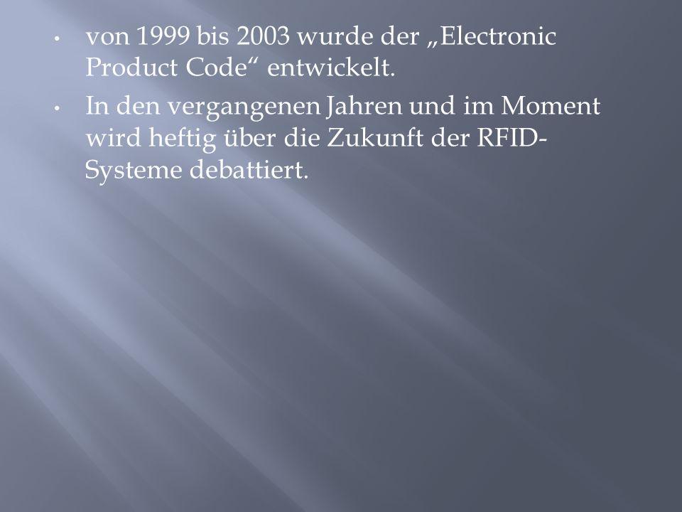"""von 1999 bis 2003 wurde der """"Electronic Product Code entwickelt."""
