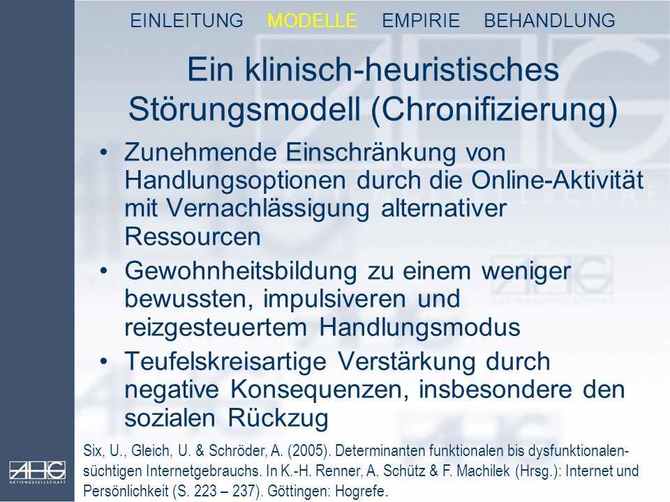 Ein klinisch-heuristisches Störungsmodell (Chronifizierung) Six, U., Gleich, U. & Schröder, A. (2005). Determinanten funktionalen bis dysfunktionalen-
