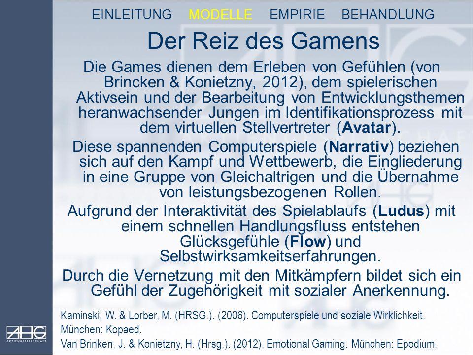 Der Reiz des Gamens Die Games dienen dem Erleben von Gefühlen (von Brincken & Konietzny, 2012), dem spielerischen Aktivsein und der Bearbeitung von En