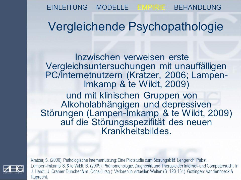 Vergleichende Psychopathologie Inzwischen verweisen erste Vergleichsuntersuchungen mit unauffälligen PC/Internetnutzern (Kratzer, 2006; Lampen- Imkamp