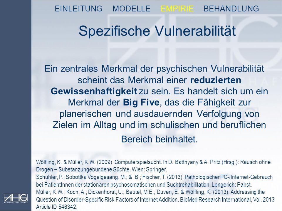 Spezifische Vulnerabilität Ein zentrales Merkmal der psychischen Vulnerabilität scheint das Merkmal einer reduzierten Gewissenhaftigkeit zu sein. Es h