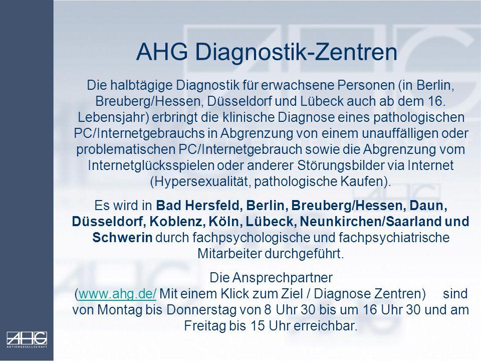 AHG Diagnostik-Zentren Die halbtägige Diagnostik für erwachsene Personen (in Berlin, Breuberg/Hessen, Düsseldorf und Lübeck auch ab dem 16. Lebensjahr