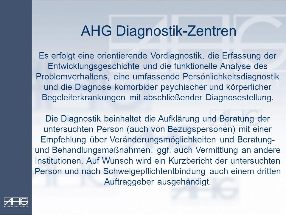 AHG Diagnostik-Zentren Es erfolgt eine orientierende Vordiagnostik, die Erfassung der Entwicklungsgeschichte und die funktionelle Analyse des Problemv