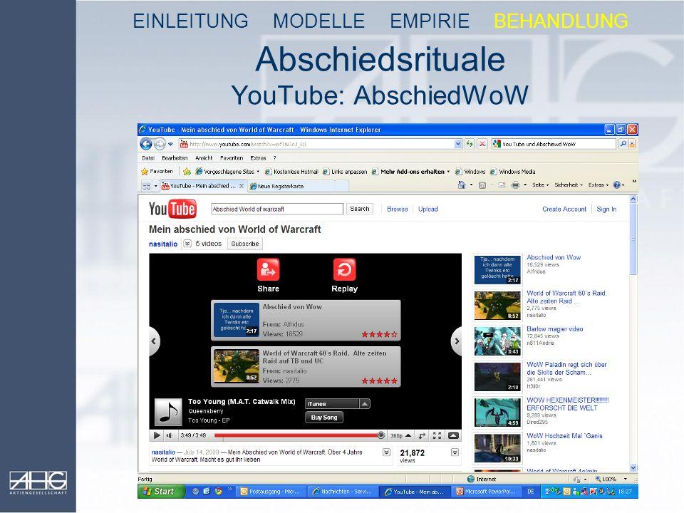 Abschiedsrituale YouTube: AbschiedWoW EINLEITUNG MODELLE EMPIRIE BEHANDLUNG