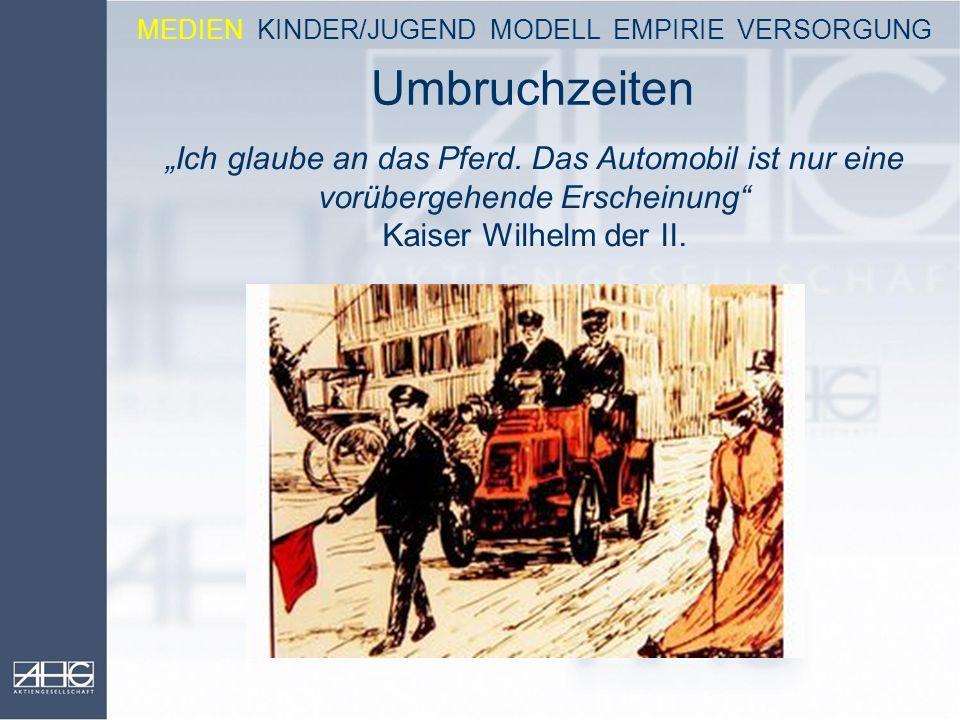 """Umbruchzeiten """"Ich glaube an das Pferd. Das Automobil ist nur eine vorübergehende Erscheinung"""" Kaiser Wilhelm der II. MEDIEN KINDER/JUGEND MODELL EMPI"""