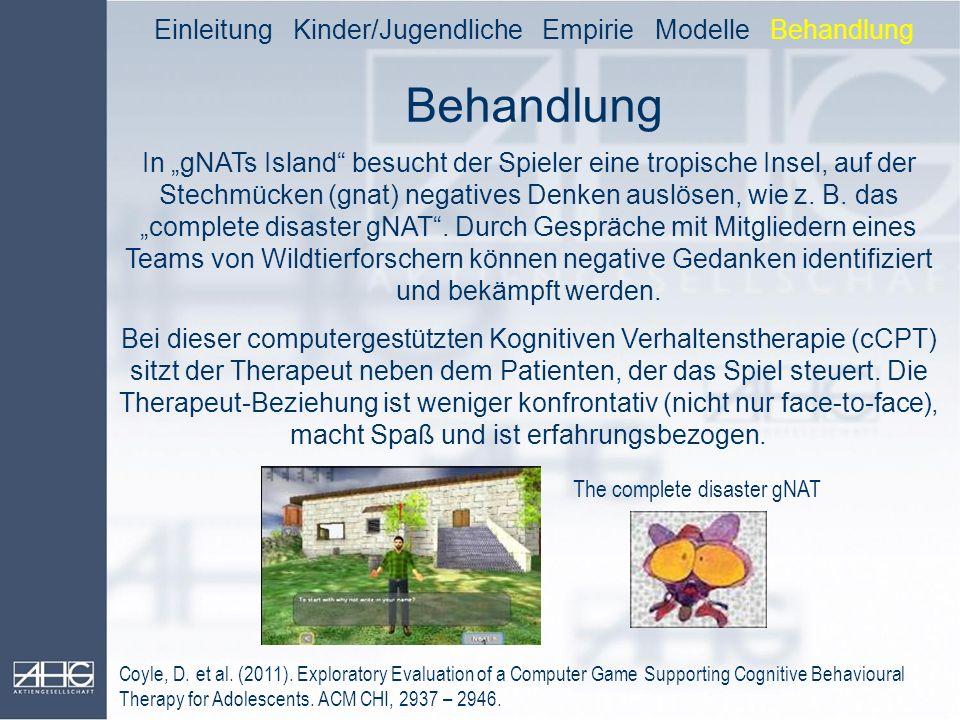 """Behandlung Einleitung Kinder/Jugendliche Empirie Modelle Behandlung In """"gNATs Island"""" besucht der Spieler eine tropische Insel, auf der Stechmücken (g"""
