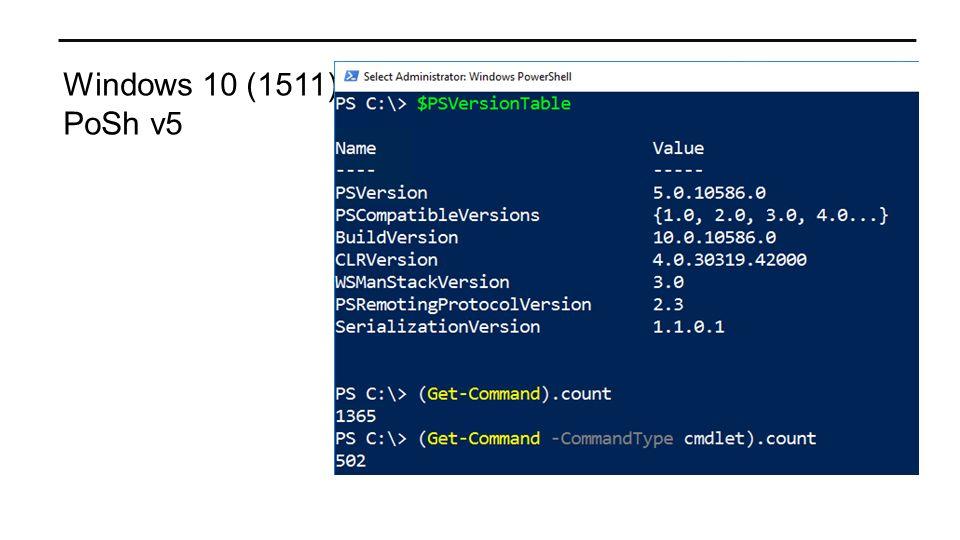 Windows 10 (1511) PoSh v5