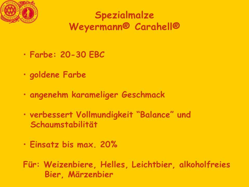 Spezialmalze Weyermann® Carahell® Farbe: 20-30 EBC goldene Farbe angenehm karameliger Geschmack verbessert Vollmundigkeit Balance und Schaumstabilität Einsatz bis max.