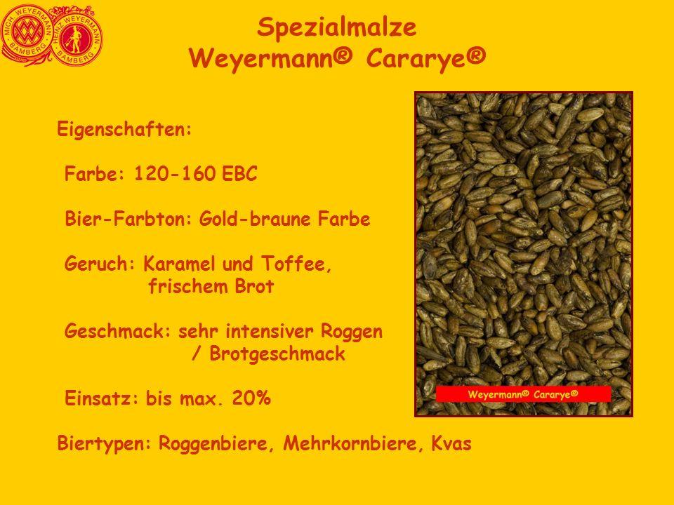 Spezialmalze Weyermann® Cararye® Eigenschaften: Farbe: 120-160 EBC Bier-Farbton: Gold-braune Farbe Geruch: Karamel und Toffee, frischem Brot Geschmack: sehr intensiver Roggen / Brotgeschmack Einsatz: bis max.
