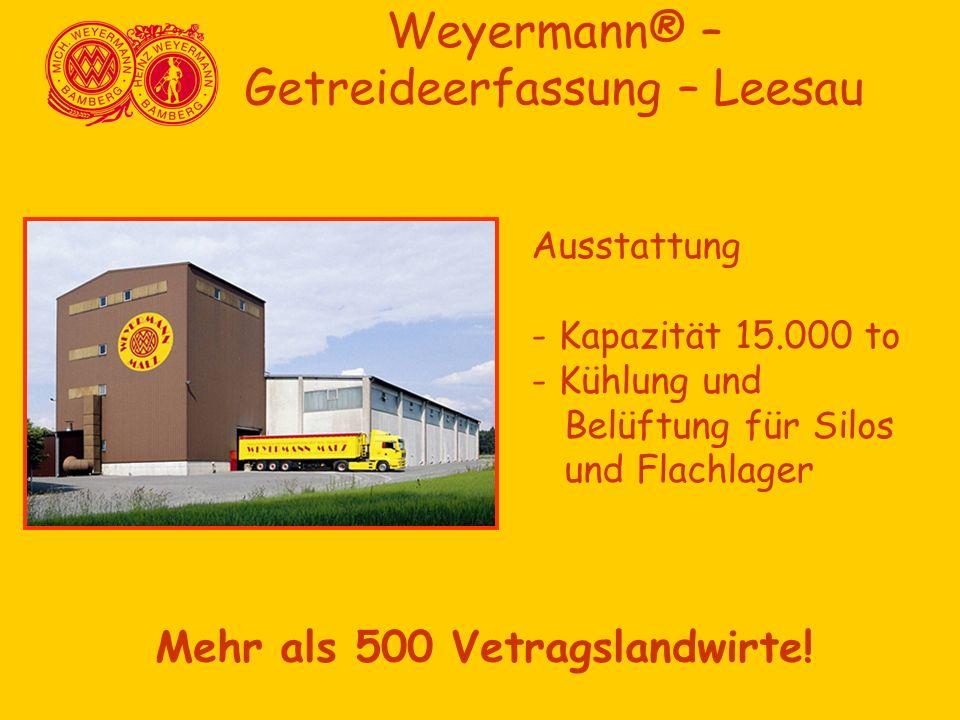 Mehr als 500 Vetragslandwirte! Weyermann® – Getreideerfassung – Leesau Ausstattung - Kapazität 15.000 to - Kühlung und Belüftung für Silos und Flachla