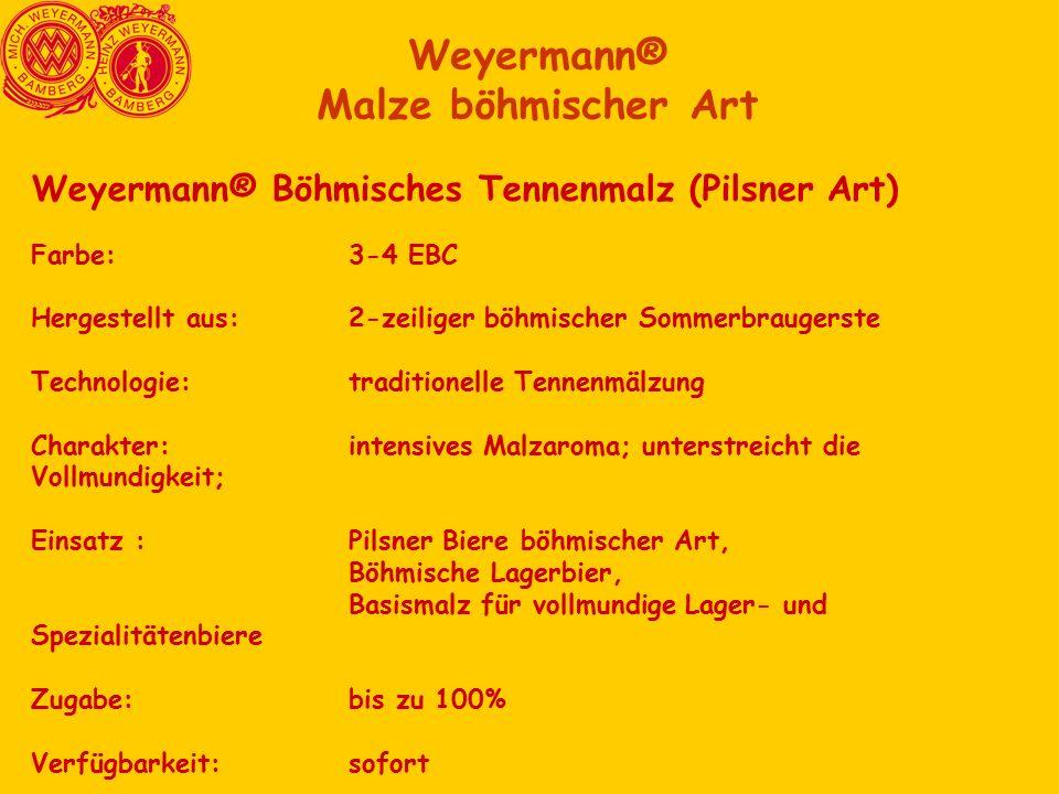 Weyermann® Malze böhmischer Art Weyermann® Böhmisches Tennenmalz (Pilsner Art) Farbe:3-4 EBC Hergestellt aus:2-zeiliger böhmischer Sommerbraugerste Technologie:traditionelle Tennenmälzung Charakter:intensives Malzaroma; unterstreicht die Vollmundigkeit; Einsatz :Pilsner Biere böhmischer Art, Böhmische Lagerbier, Basismalz für vollmundige Lager- und Spezialitätenbiere Zugabe:bis zu 100% Verfügbarkeit:sofort