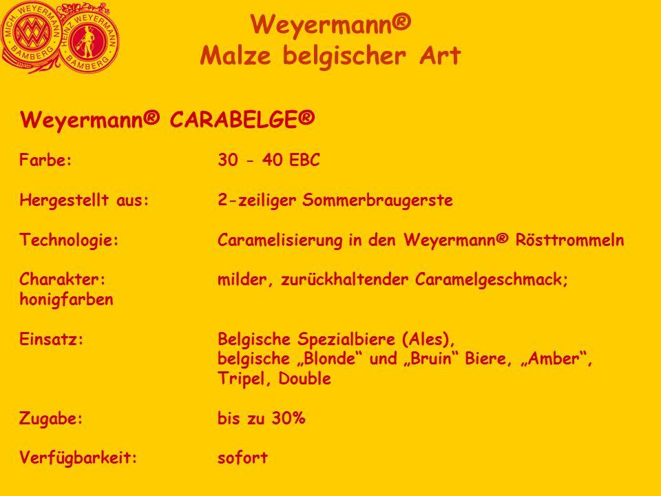 Weyermann® Malze belgischer Art Weyermann® CARABELGE® Farbe:30 - 40 EBC Hergestellt aus:2-zeiliger Sommerbraugerste Technologie:Caramelisierung in den