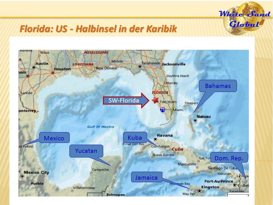 Florida: US - Halbinsel in der Karibik Dom. Rep. Jamaica Kuba Mexico Bahamas Yucatan SW-Florida