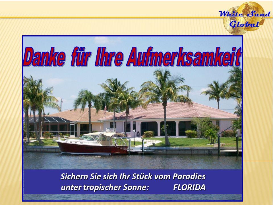 Sichern Sie sich Ihr Stück vom Paradies unter tropischer Sonne: FLORIDA