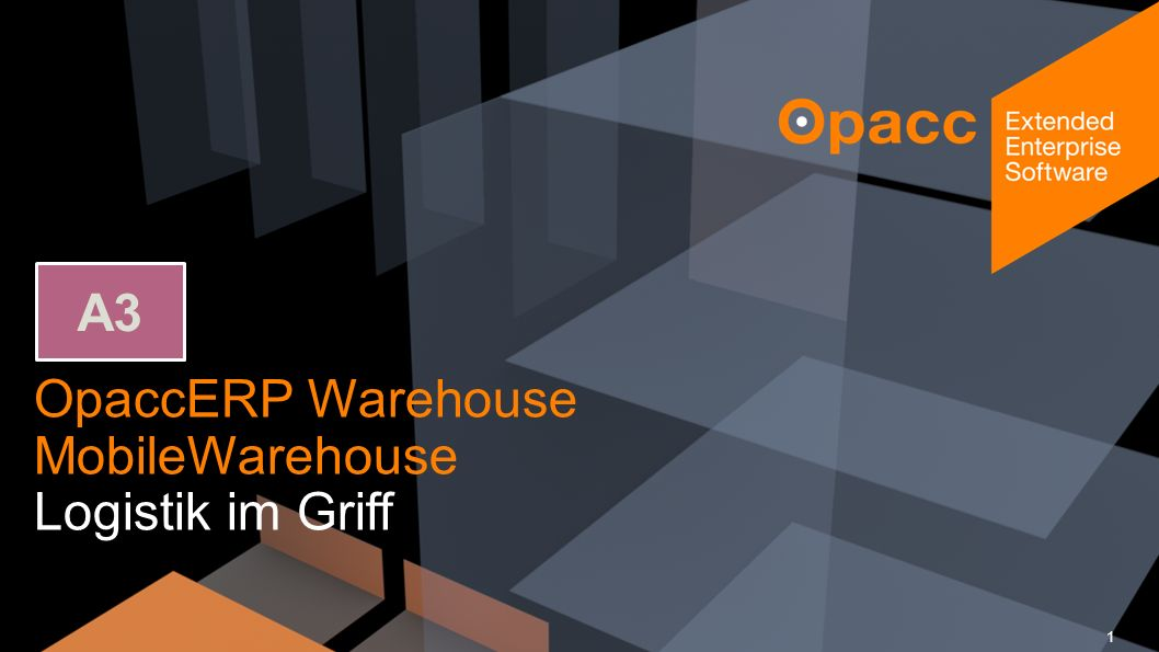 Opacc, CH-Kriens/LucerneOpaccConnect 201430.10.2014 OpaccERP Warehouse MobileWarehouse Logistik im Griff 1 A3