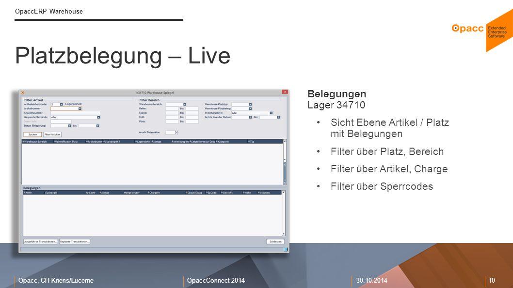 Opacc, CH-Kriens/LucerneOpaccConnect 201430.10.2014 10 Platzbelegung – Live OpaccERP Warehouse Belegungen Lager 34710 Sicht Ebene Artikel / Platz mit