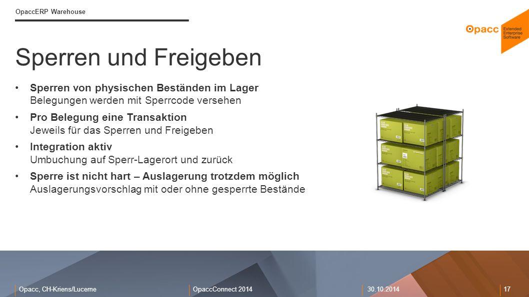 Opacc, CH-Kriens/LucerneOpaccConnect 201430.10.2014 17 Sperren und Freigeben OpaccERP Warehouse Sperren von physischen Beständen im Lager Belegungen w