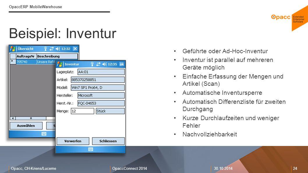 Opacc, CH-Kriens/LucerneOpaccConnect 201430.10.2014 24 Beispiel: Inventur OpaccERP MobileWarehouse Geführte oder Ad-Hoc-Inventur Inventur ist parallel