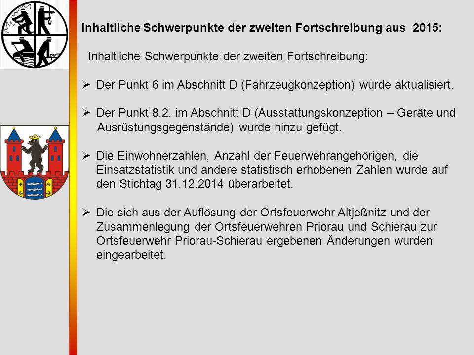 Inhaltliche Schwerpunkte der zweiten Fortschreibung aus 2015: Inhaltliche Schwerpunkte der zweiten Fortschreibung:  Der Punkt 6 im Abschnitt D (Fahrz