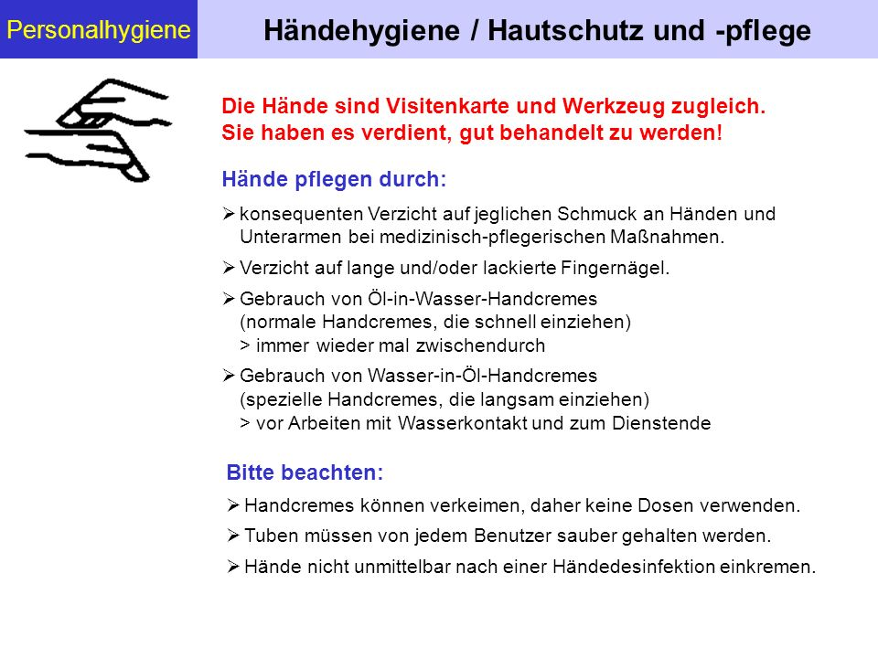 Personalhygiene Händehygiene / Hautschutz und -pflege Die Hände sind Visitenkarte und Werkzeug zugleich. Sie haben es verdient, gut behandelt zu werde
