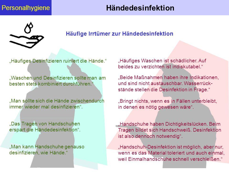 """Personalhygiene Händedesinfektion Häufige Irrtümer zur Händedesinfektion """"Häufiges Desinfizieren ruiniert die Hände."""" """"Waschen und Desinfizieren sollt"""